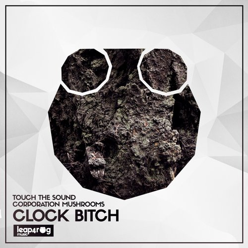 Corporation Mushrooms, Touch The Sound - Clock Bitch [4ROG170]