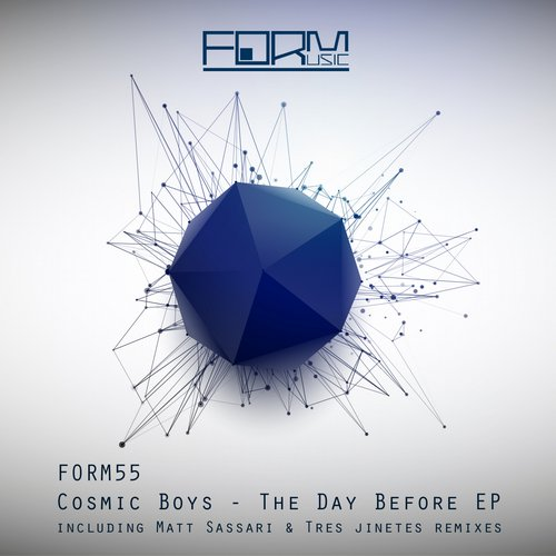 Cosmic Boys - The Day Before EP [FORM55]