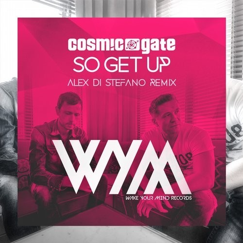 Cosmic Gate - So Get Up (Alex Di Stefano Extended Remix) [WYM018]