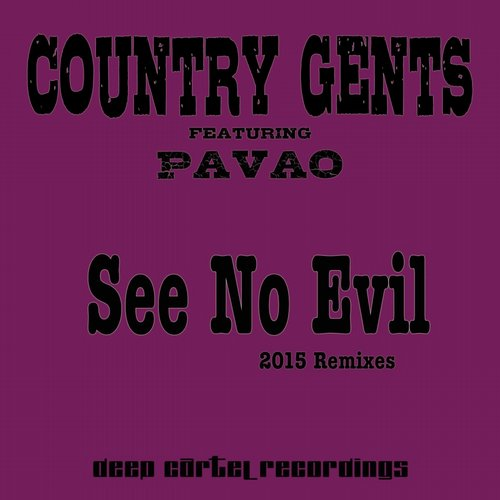 Country Gents feat. Pavao - See No Evil (2015 Remixes) [030]