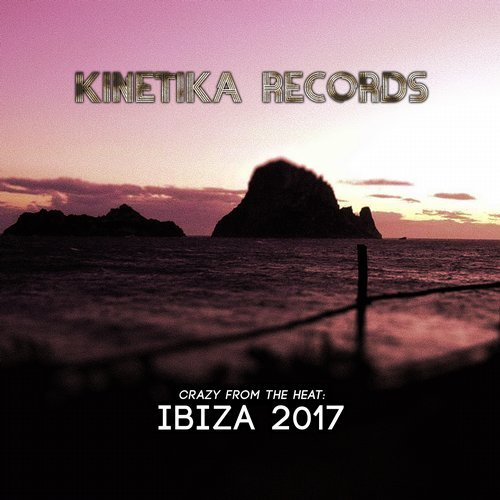 VA - Crazy From The Heat Ibiza [KINETIKA169]