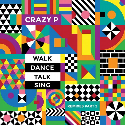Crazy P - Walk Dance Talk Sing Remixes Part 2 [WDWD003]