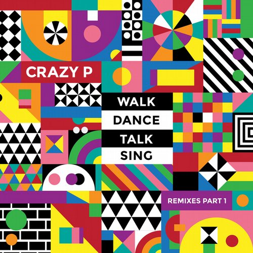 Crazy P - Walk Dance Talk Sing Remixes [WDWD002]