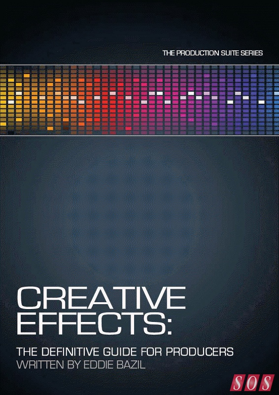 Creative Effects The Definitive Guide For Producers By Eddie Bazil PDF WAV