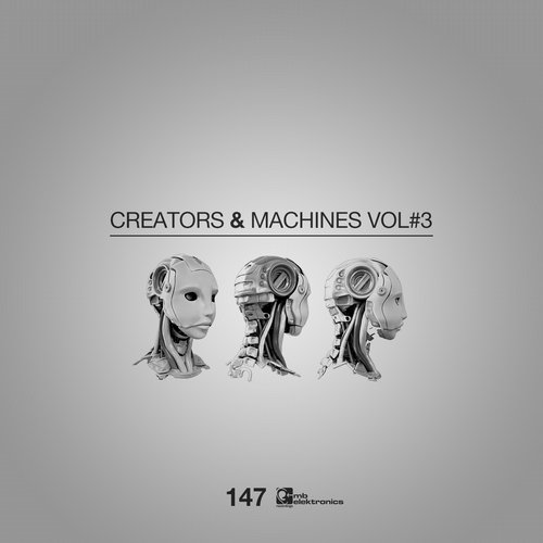 VA - Creators & Machines Vol. 3 [MBE147D]