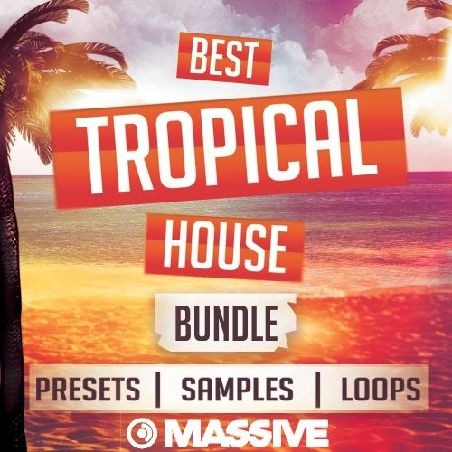 Creature Audio Best Tropical House Bundle WAV MiDi Ni MASSiVE PRESETS