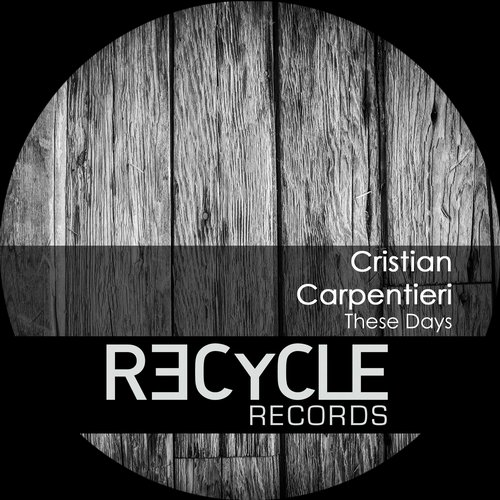 Cristian Carpentieri – These Days EP [REC138]