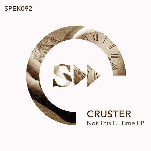 Cruster - Not This F... Time EP [SPEK092]