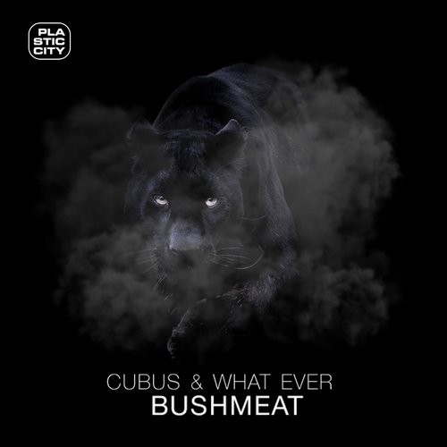 Cubus & What Ever – Bushmeat [PLAY1678]