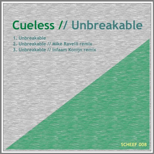 Cueless - Unbreakable [SCHEEF008]