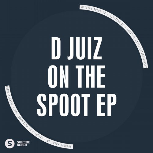 D Juiz – On The Spoot EP [SR431]