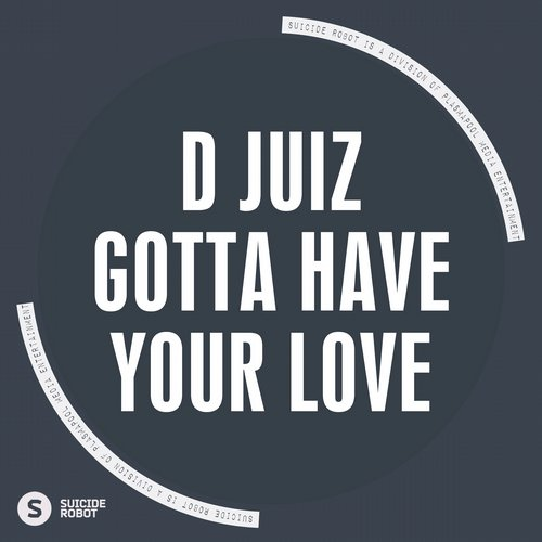 D Juiz - Gotta Have Your Love [SR412]