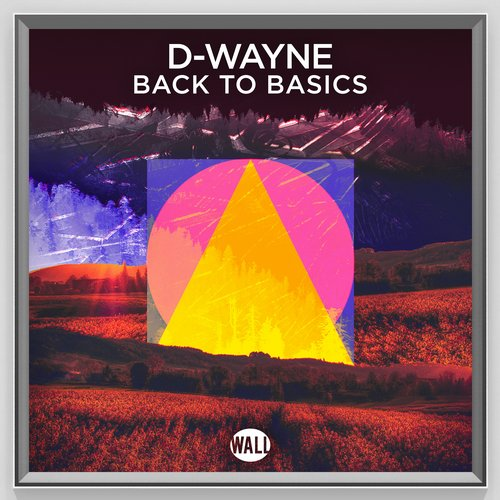 D-Wayne - Back To Basics - Extended Mix [WALL124]
