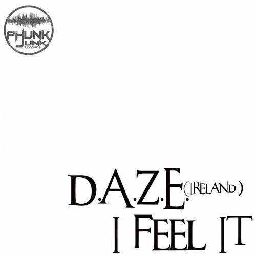 D.A.Z.E. (Ireland) - I Feel It  [PJR192]