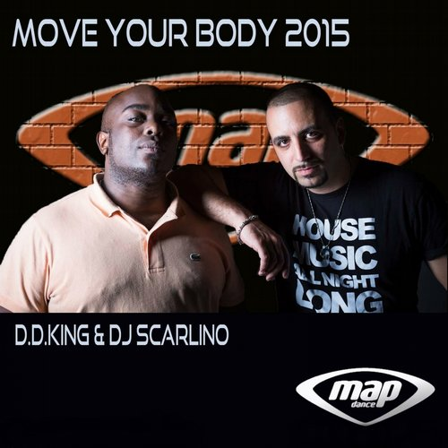 D.D.King, DJ Scarlino - Move Your Body 2015 (feat. Francis Scarlino) [MAP0519]
