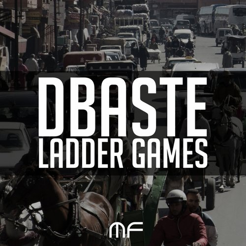 DBaste - Ladder Games: Remixes [MFV2005]