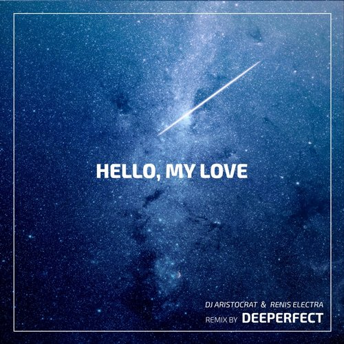 DJ Aristocrat, Renis Electra, Deeperfect - Hello, My Love (Deeperfect Remix) [PM 54]