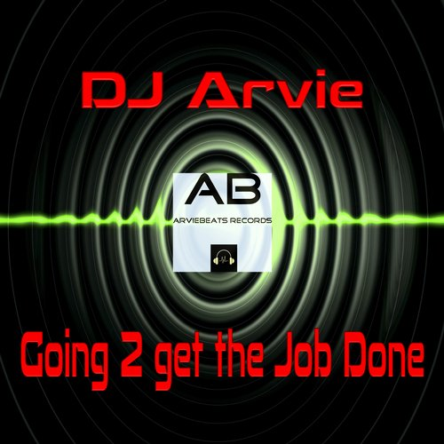DJ Arvie - Going 2 Get The Job Done [10100285]
