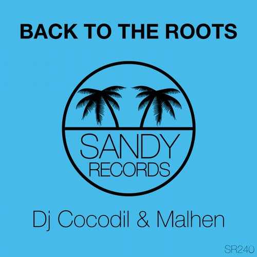 DJ Cocodil, Malhen - Back To The Roots [SR0240]