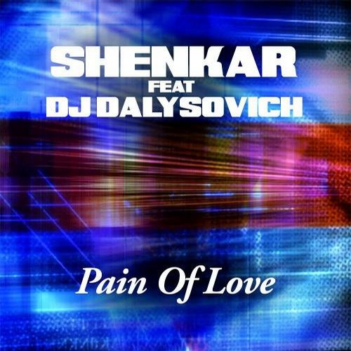 DJ Dalysovich, Shenkar - Pain Of Love [811868 731377]
