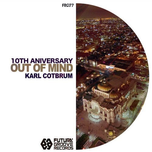 DJ Karl Cotbrum - Out Of Mind [FGR177]
