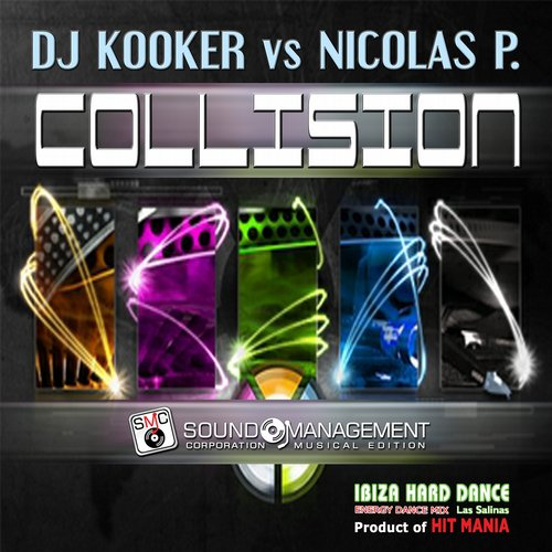 DJ Kooker, Nicola P. - Collision (Ibiza Hard Dance Energy Dance Mix Las Salinas, Product Of Hit Mania) [DKNPC]