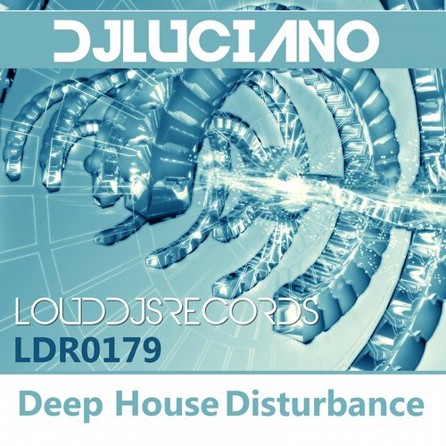DJ Luciano - Deep House Disturbance [LDR 0179]