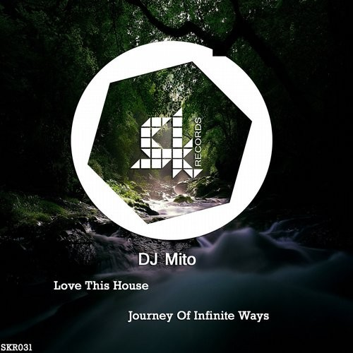 DJ Mito - Love This House [SKR031]