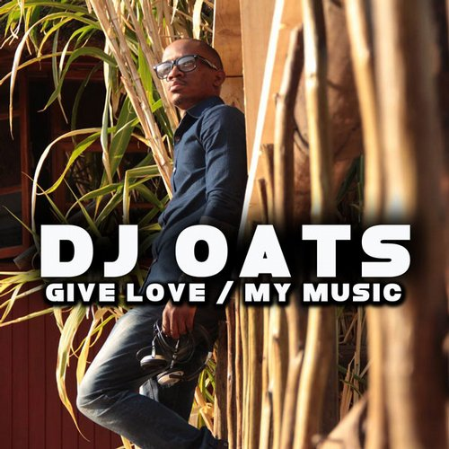 DJ Oats - Give Love / My Music [OBM543]