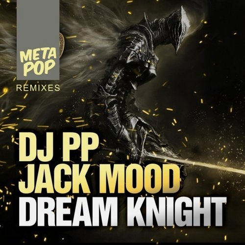 DJ PP, Jack Mood – Dream Knight: MetaPop Remixes [CAT91549]