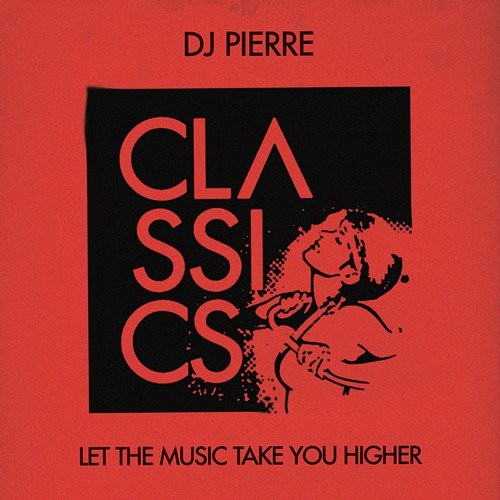 DJ Pierre – Let the Music Take You Higher [GPM352]