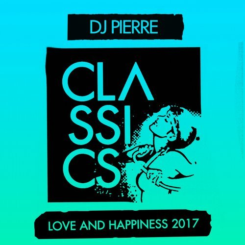 DJ Pierre - Love and Happiness 2017 [GPM421]