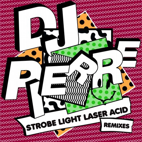 DJ Pierre - Strobe Light Laser ACID (Remixes) [GPM453]