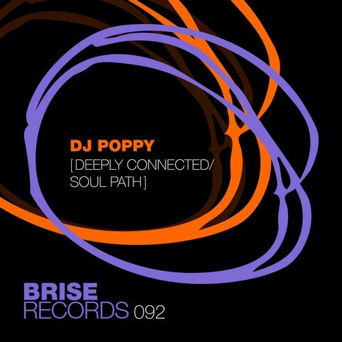 DJ Poppy - Deeply Connected / Soul Path [BRISE092]