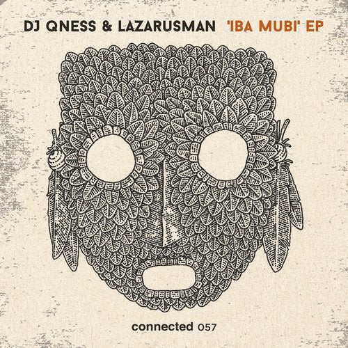 DJ Qness, Lazarusman – Iba Mubi EP [CONNECTED057D]
