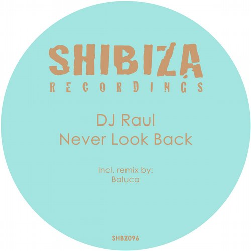 DJ Raül - Never Look Back [SHBZ096]