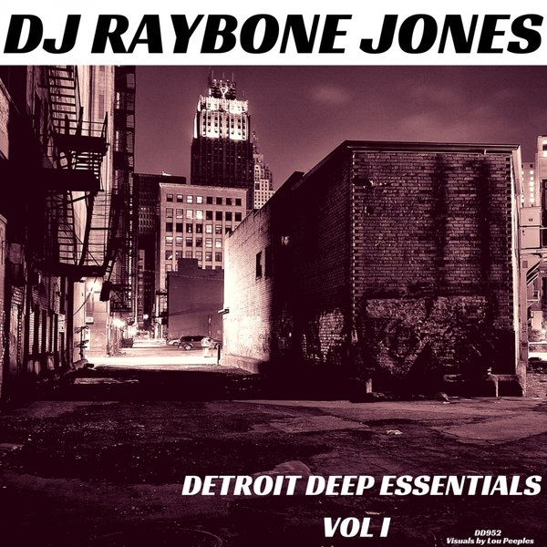 DJ RayBone Jones - Detroit Deep Essentials Vol 1 [DD 952]