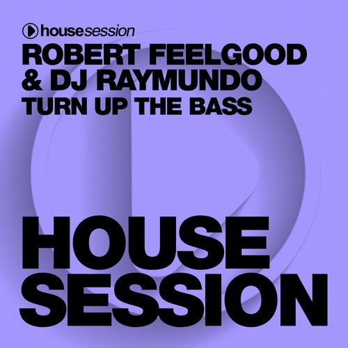 DJ Raymundo, Robert Feelgood - Turn Up The Bass [HSR374]