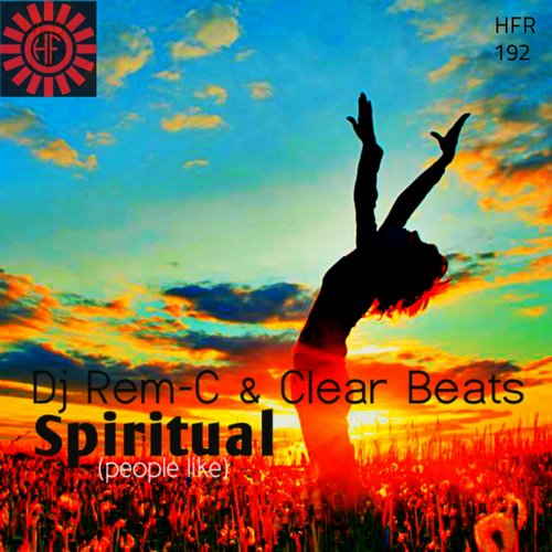 DJ Rem-C, Clear Beats - Spiritual (People Like) [HFR192]