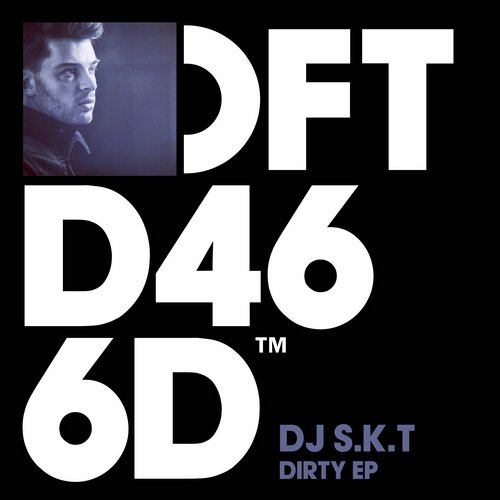 DJ S.K.T - Dirty EP [DFTD464D]