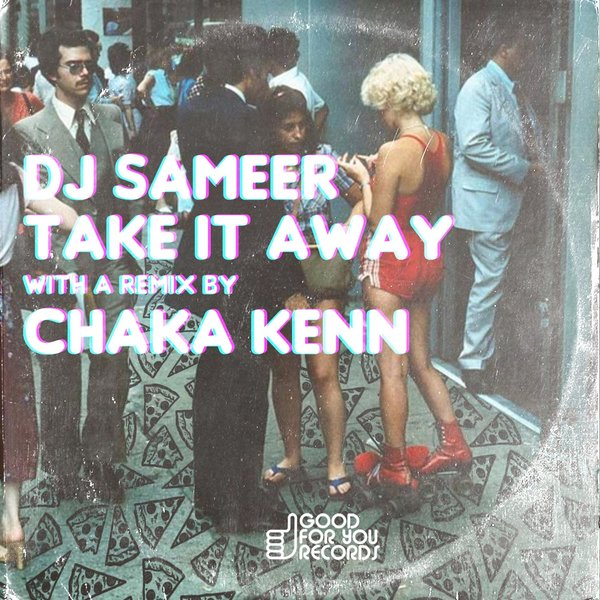 DJ Sameer - Take It Away
