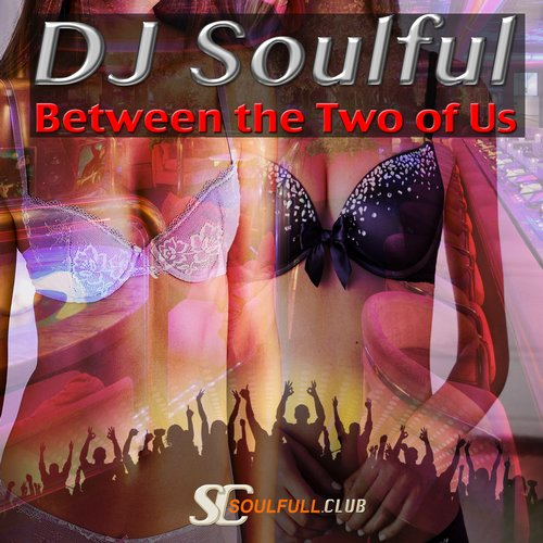 DJ Soulful - Between The Two Of Us [10101195]