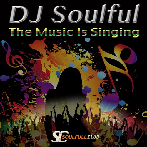 DJ Soulful - The Music Is Singing [10101194]