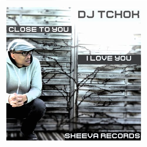 DJ Tchok - Dj Tchok Close To You E.P. [SR758]