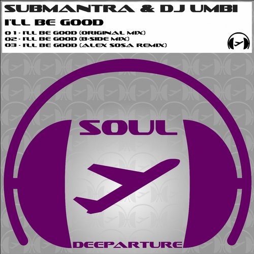 Dj umbi submantra i 39 ll be good sd12 for Good deep house music
