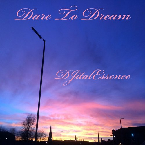 DJitalEssence - Dare To Dream [VG131]