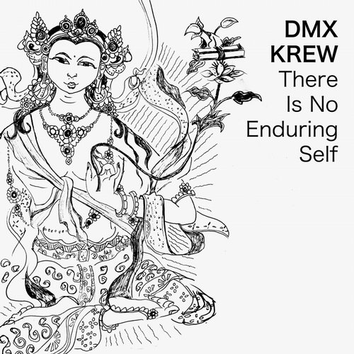 DMX Krew - There Is No Enduring Self [BRD009]
