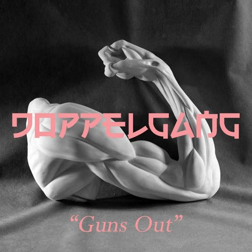 DOPPELGANG - Guns Out [SF1434011683]
