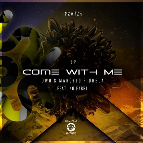 DWU, Marcelo Fiorela – Come With Me EP [MZ129]