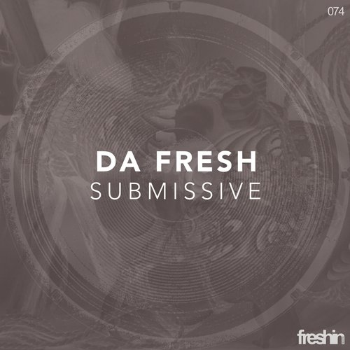 Da Fresh - Submissive [FRESHIN074]